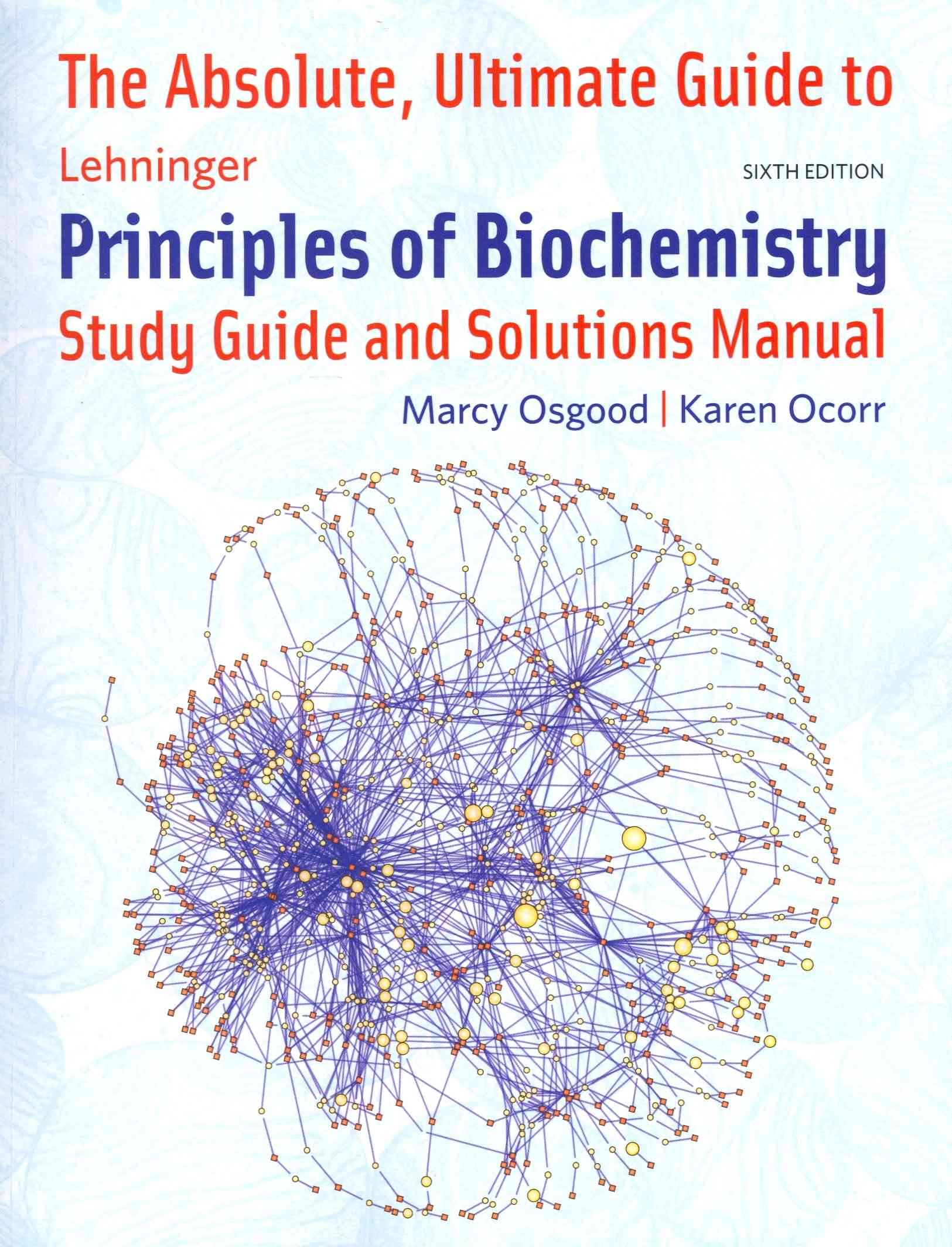 Absolute Ultimate Guide for Lehninger Principles of Biochemistry By Nelson, David L./ Cox, Michael M./ Lehninger, Albert