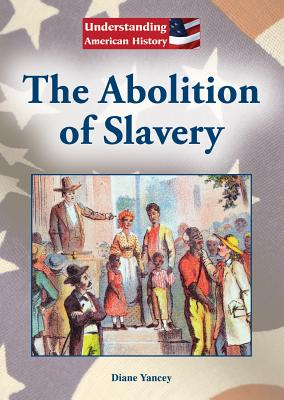 The Abolition of Slavery By Yancey, Diane
